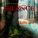 Silence: Wicked Woods, Book 4 (       UNABRIDGED) by Kailin Gow Narrated by Kate Metroka