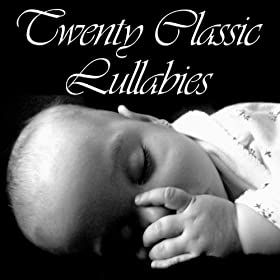 Twenty Classic Lullabies for Babies