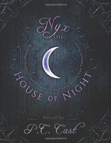 Nyx in the House of Night: Mythology, Folklore and Religion in the PC and Kristin Cast Vampyre Series 51SFjDPfHGL