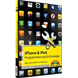 """iPhone- & iPad-Programmierung f�r Einsteiger - Apps entwickeln von Anfang an (Macintosh B�cher)von """"Ingo B�hme"""""""