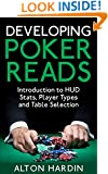 Developing Poker Reads: Introduction to HUD Stats, Player Types and Table Selection