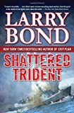 Shattered Trident (0765331470) by Bond, Larry