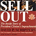 Sellout: The Inside Story of President Clinton's Impeachment (       UNABRIDGED) by David P. Schipper, Alan P. Henry Narrated by Brian Sutherland