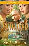 Betrayed: A Novel (Zane Presents)