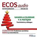 ECOS audio - Vamos a celebrar y a festejar. 12/2016: Spanisch lernen Audio - Weihnachten feiern Hörbuch von  div. Gesprochen von:  div.
