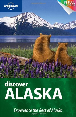Lonely Planet Discover Alaska (Full Color Regional Travel Guide)