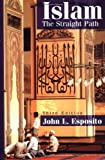 Islam: The Straight Path (0195112342) by John L. Esposito