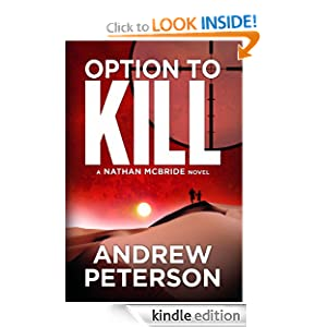 Kindle Book Bargains: Option to Kill (A Nathan McBride Novel) (Kindle Serial), by Andrew Peterson. Publisher: Thomas + Mercer (September 6, 2012)