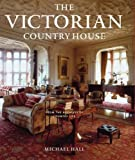 The Victorian Country House: From the Archives of
