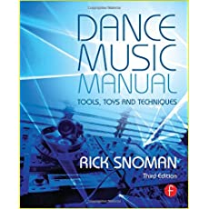 Dance Music Manual: Tools, Toys, and Techniques, 3rd Edition