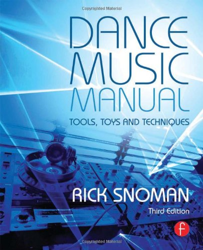 Dance Music Manual: Tools, Toys, And Techniques