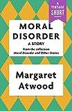 Moral Disorder: A Story (A Vintage Short)