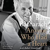 Anyone Who Had a Heart: My Life and Music | [Burt Bacharach]