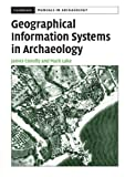 img - for Geographical Information Systems in Archaeology (Cambridge Manuals in Archaeology) book / textbook / text book