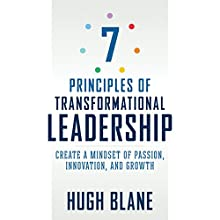 7 Principles of Transformational Leadership: Create a Mindset of Passion, Innovation, and Growth | Livre audio Auteur(s) : Hugh Blane Narrateur(s) : James Anderson Foster