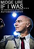 Midge Ure: If I Was - An Enhanced Updated Autobiography