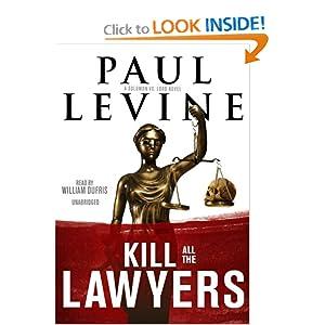 Kill All the Lawyers (Solomon vs. Lord Novels) Paul Levine