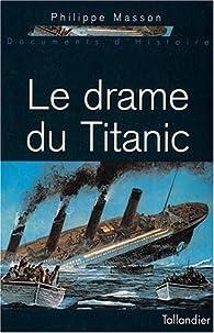 Le Drame du Titanic par Philippe Masson