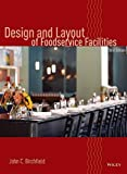img - for Design and Layout of Foodservice Facilities by John C. Birchfield (2007) Hardcover book / textbook / text book