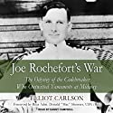 Joe Rochefort's War: The Odyssey of the Codebreaker Who Outwitted Yamamoto at Midway