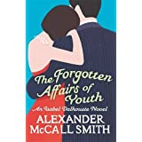 The Forgotten Affairs Of Youth (Isabel Dalhousie Novels)by Alexander McCall Smith