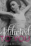 Addicted to You (Addicted Series 1)