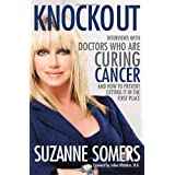 Knockout: Interviews with Doctors Who Are Curing Cancer--And How to Prevent Getting It in the First Place ~ Suzanne Somers