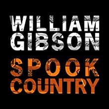 Spook Country Audiobook by William Gibson Narrated by Robertson Dean