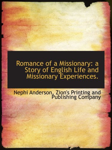 Romance of a Missionary: a Story of English Life and Missionary Experiences.