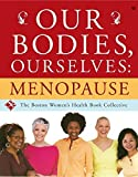 img - for Our Bodies, Ourselves: Menopause by Boston Women's Health Book Collective (2006-10-03) book / textbook / text book