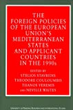 img - for The Foreign Policies of the European Union's Mediterranean States and Applicant Countries in the 1990s (University of Reading European and International Studies) book / textbook / text book