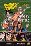 Kung Fu Masters (Turtleback School & Library Binding Edition) (Twisted Journeys) (0606235221) by Jolley, Dan