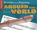 John Pitts Recorder from the Beginning: Around the World