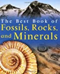 The Best Book of Fossils, Rocks & Min...