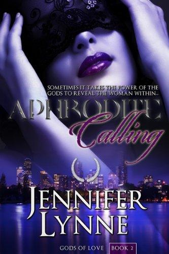 Jennifer Lynne - Aphrodite Calling (Gods of Love Book 2) (English Edition)