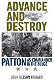 img - for Advance and Destroy: Patton as Commander in the Bulge   [ADVANCE & DESTROY] [Hardcover] book / textbook / text book