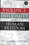 img - for Violence, Inequality, and Human Freedom book / textbook / text book