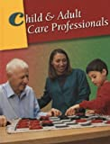 img - for Child & Adult Care Professionals, Student Edition book / textbook / text book