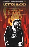 Mainlines, Blood Feasts and Bad Taste: A Lester Bangs Reader (1852428236) by Bangs, Lester