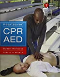 Heartsaver CPR AED Student Workbook: Health & Safety