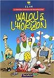 Walou � l'horizon : La derni�re aventure de Bouzid et Zina