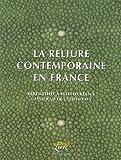 echange, troc Annie de Coster, Collectif - La reliure contemporaine en France