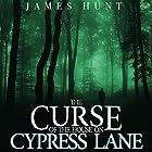 The Curse of the House on Cypress Lane: Black Water, Book 1 Hörbuch von James Hunt Gesprochen von: Tia Rider Sorensen