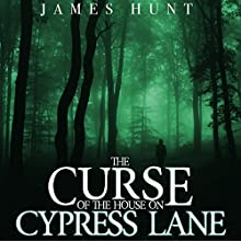 The Curse of the House on Cypress Lane: Black Water, Book 1 Audiobook by James Hunt Narrated by Tia Rider Sorensen