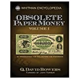 Encyclopedia of Obsolete Paper Currency: Volume I (0794839398) by Q. David Bowers