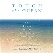 Touch the Ocean: The Power of Our Collective Emotions | [James Nemec]