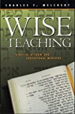 Charles F. Melchert Wise Teaching: Biblical Wisdom and Educational Ministry
