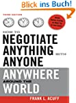 How to Negotiate Anything with Anyone...