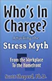 img - for Who's in Charge: Attacking the Stress Myth book / textbook / text book