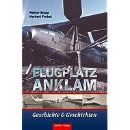 Flugplatz Anklam - Geschichte und Geschichten: Der Versuch einer chronologischen Darstellung der Flugplatzgeschichte...